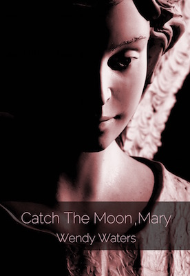 Catch the Moon, Mary