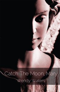 Catch The Moon Mary